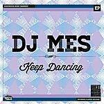 DJ Mes Keep Dancing