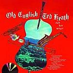 Ted Heath Old English (Bonus Track Version)