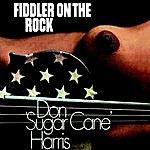 Don 'Sugar Cane' Harris Fiddler On The Rock (Bonus Track Version)