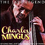 Charles Mingus Charles Mingus The Jazz Legend