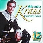 Alfredo Kraus Alfredo Kraus Grandes Éxitos. 12 Éxitos