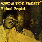 """Michael Prophet Know The"""" Right"""""""