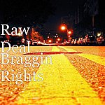 Raw Deal Braggin Rights