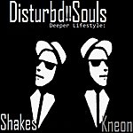 The Shakes Disturdb Souls Deeper Lifestyle