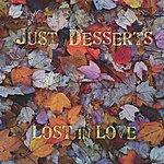 Just Desserts Lost In Love