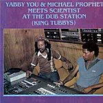 Yabby You Yabba You & Michael Prophet Meet Scientist At The Dub Station