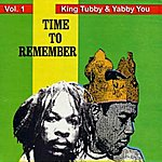Yabby You King Tubby & Yabby You Time To Remember