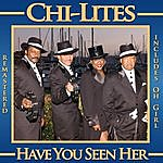 Chi-Lites Have You Seen Her