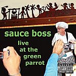Sauce Boss Live At The Green Parrot