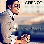 Lorenzo Should've Been Makin' Love