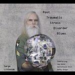 Sarge Lintecum Post Traumatic Stress Disorder Blues