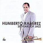 Humberto Ramirez 20 Years Of Jazz
