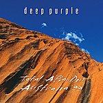 Deep Purple Total Abandon - Australia '99 (Live In Australia/1999)