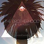 The Brotherhood The Sun Album