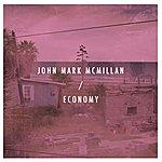 John Mark McMillan Economy