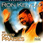 Ron Kenoly We Offer Praises
