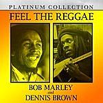 Bob Marley Feel The Reggae: Bob Marley And Dennis Brown