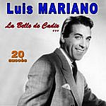 Luis Mariano La Belle De Cadix ... - 20 Succès