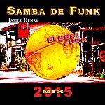 James Henry Samba De Funk (2015 Mix)