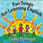 Cathy Bollinger Fun Songs For Learning English