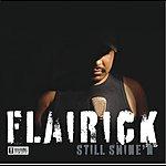 Flairick Still Shine'n