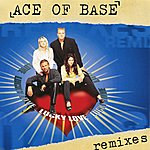 Ace Of Base Lucky Love (The Remixes)