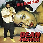 Dean Fraser Big Bad Sax