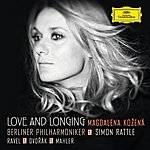 Magdalena Kozená Love And Longing - Ravel / Dvorák / Mahler