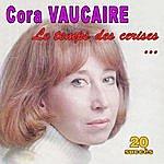 Cora Vaucaire Le Temps Des Cerises ... - 20 Succès