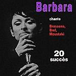 Barbara Barbara Chante Brel, Brassens, Moustaki ... - 20 Succès