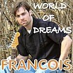 Francois World Of Dreams