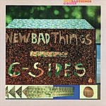 New Bad Things C-Sides