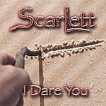 Scarlett I Dare You