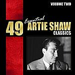 Artie Shaw 49 Essential Artie Shaw Classics, Vol. 2