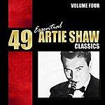 Artie Shaw 49 Essential Artie Shaw Classics, Vol. 4