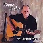Wayne Taylor It's About Time