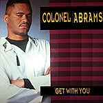 Colonel Abrams Get With You