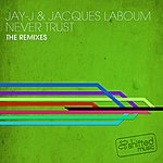Jay-J Never Trust The Remixes