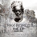 Max Romeo The Ep Vol 3