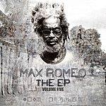 Max Romeo The Ep Vol 5