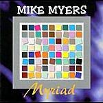 Mike Myers Myriad