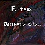 Further Destination Unknown