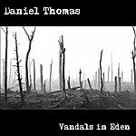 Daniel Thomas Vandals In Eden