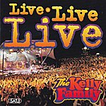 The Kelly Family Live Live Live