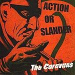The Caravans Action Or Slander