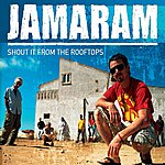 Jamaram Shout It From The Rooftops