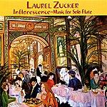 Laurel Zucker Inflorescence - Music For Solo Flute