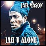 Jah Mason Jah U Alone - Single