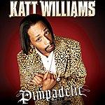 Katt Williams Pimpadelic