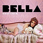 Bella Nobody Loves Me